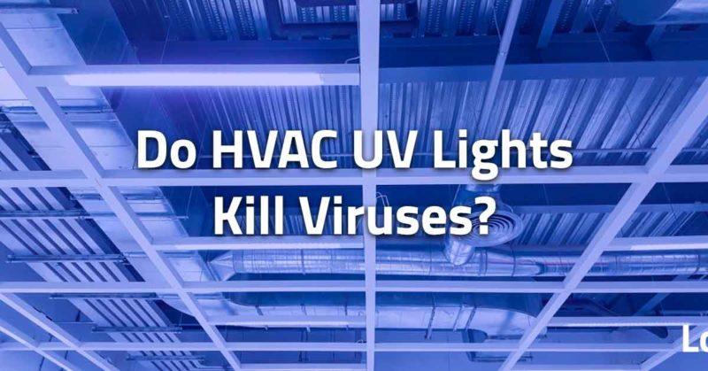 Do HVAC UV lights kill viruses?