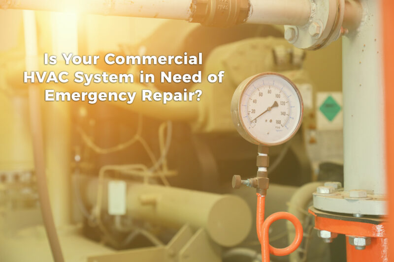 Is Your Commercial HVAC System in Need of Emergency Repair?